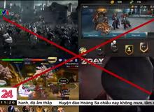 VTV một lần nữa nói về game trên truyền hình, hàng loạt tựa game chắc chắn sẽ bay màu sau bản tin này