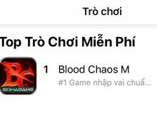 """Không ngoài dự đoán, bom tấn """"hot"""" như Blood Chaos M chỉ cần 1 tiếng để leo Top 1 App Store!"""