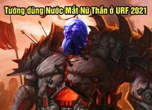 """LMHT: Các tướng sử dụng Nước Mắt Nữ Thần sẽ trở thành """"Tanker"""" ở chế độ URF mới"""