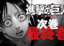 Ngày kết thúc Attack on Titan đã được ấn định, chúng ta sắp phải chia tay bộ manga huyền thoại này thật rồi!