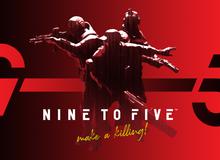 Tựa game bắn súng Nine to Five đang miễn phí, mời các bạn khai súng đầu Xuân cùng đồng đội