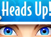 Heads up - Tựa game tập thể, dành ưu ái đặc biệt cho các game thủ Android