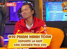 Chuyện Esports #19 - Phạm Minh Toàn: Người âm thầm đắp xây tuổi trẻ của cả một thế hệ game thủ Esports Việt