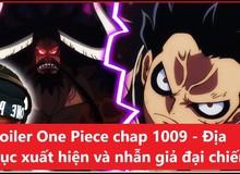 Spoil chi tiết One Piece chap 1009: Orochi bị nhóm Xích Sao chặt đầu, Kaido né đòn của Luffy vì sợ?