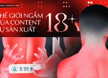 """Đột nhập thế giới """"nội dung 18+"""" tự sản xuất của giới trẻ Việt: Quy mô ngày càng bành trướng, nhiều trò biến thái đến rùng mình"""