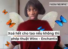 """Giải mã trào lưu """"Winx Enchantix biến hình"""", không chơi là bạn dở rồi!"""