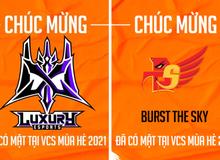 Hủy diệt Vòng thăng hạng, Burst The Sky Esports và Luxury Esports chính thức trụ lại VCS