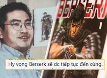 Manga Berserk có thể sẽ được tiếp tục dù tác giả đã ra đi mãi mãi?