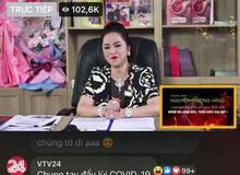 Thực hư chuyện VTV24 tranh thủ tuyên truyền chống dịch trên livestream của bà Phương Hằng