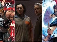 Top 10 nhân vật mới của nhà Marvel có tiềm năng góp mặt trong series Loki