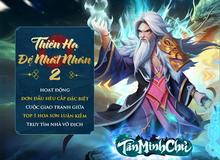 Tân Minh Chủ khởi động Thiên Hạ Đệ Nhất Nhân mùa 2: Top 1 quyết đấu, tổng giải thưởng lên tới 100 triệu đồng!
