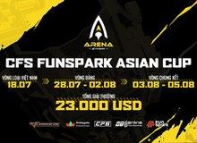 CFS Funspark Arena Asian Cup – Cơ hội thử sức trước thềm CFS 2021 của Đột Kích Việt