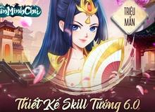 """Siêu phẩm """"made in Vietnam"""" chơi trội kỉ niệm 6 tháng ra mắt: Cho game thủ tự sáng tạo skill tướng, xuất hiện ngay bản update tiếp theo!"""