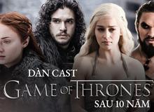 Nhìn lại dàn sao Game Of Thrones ngày ấy - bây giờ, những ngôi sao vô danh đều đã tỏa sáng ở Hollywood