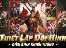 """Trải nghiệm Chiến Tướng Tam Quốc – Chất SLG """"hardcore"""" hiếm có khó tìm của làng game Việt"""