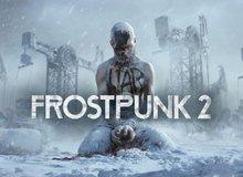 Tựa game hậu tận thế Frostpunk 2 chính thức ra mắt