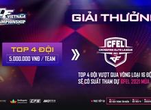 CFVN Championship 2021 mùa 2 - Con đường lên chuyên nghiệp của gamer Đột Kích đã bắt đầu!