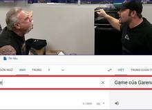 """YouTuber lớn của Free Fire lên tiếng, Google Dịch bị sửa do một thế lực """"siêu to khổng lồ"""" đứng sau"""