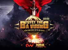 Game tuổi thơ Phong Vân Truyền Kỳ bùng nổ với giải đấu PK Bá Vương Tuyệt Thế