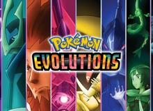 Series anime Pokémon Evolutions tung trailer đầu tiên, hứa hẹn mang đến một cuộc phiêu lưu hoàn toàn mới