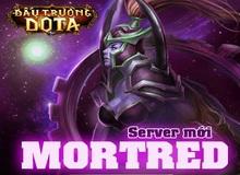 Đấu Trường DotA ra mắt server Mortred, tặng tướng OmniKnight