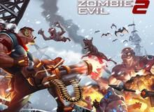 Zombie Evil 2 - Căng mắt phòng thủ trước quân đoàn thây ma