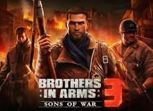 Brothers in Arms 3: Sons of War - Game bắn súng cực chất đổ bộ mobile