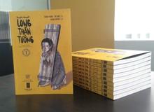 Trên tay truyện tranh Long Thần Tướng trước ngày ra mắt