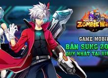 Zombie War - Game mobile bom tấn sắp đổ bộ vào Việt Nam