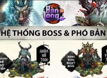 [Infographic] Boss khủng thách thức game thủ Bàn Long 3D