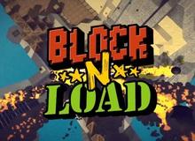 Block N Load đem cơ hội chiến game đến với game thủ Việt