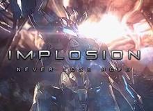 Implosion - Siêu phẩm đồ họa vượt mặt PC tung trailer mãn nhãn