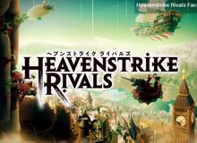 Heavenstrike Rivals sẽ phát hành trên toàn cầu trong tháng 2