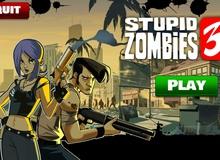 Stupid Zombies 3 - Bắn Zombie phong cách đậm chất Angry Birds
