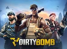 Đánh giá Dirty Bomb - Game bắn súng hấp dẫn nhất tháng 6