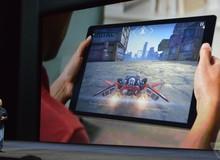 iPad Pro trình làng, tuyệt vời cho chơi game trên màn hình 12.9 inch