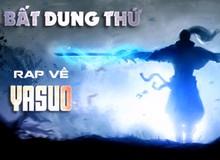 Liên Minh Huyền Thoại: Nổi da gà với bài hát của game thủ Việt rap về Yasuo