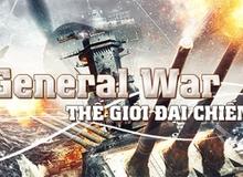 General War Tưng Bừng Offline, Giới Thiệu Big Update Khủng