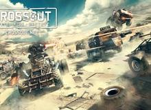 Crossout - Game 'đua xe bắn súng' hấp dẫn mới toanh