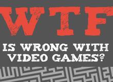 """Cuốn sách """"Cái quái gì đang xảy ra với video game"""" gây sốt"""
