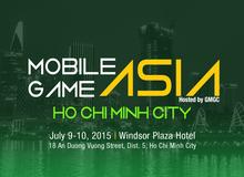 Mobile Game Asia 2015 - Sự kiện game hàng đầu khu vực sắp tổ chức tại TP HCM