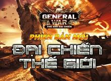 General War update phiên bản mới, SohaGame tặng 500 Vipcode Thế Giới Đại Chiến