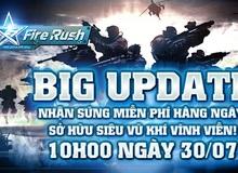 Fire Rush tung Big Update khủng, tặng súng miễn phí cho toàn bộ người chơi