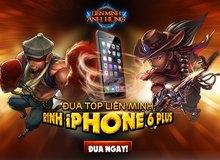 Liên Minh Anh Hùng tặng độc giả iPhone 6 Plus và Vipcode 1 triệu đồng