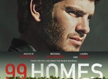 """99 Homes - Phim drama đáng xem với nam diễn viên """"Người Nhện"""""""