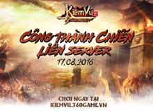 Tranh đoạt tứ thành – PK rực lửa cùng tính năng Công Thành Chiến Liên Server của Kiếm Vũ