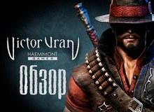 [Cũ mà hay] Victor Vran - Game nhập vai thú vị mang phong cách Diablo