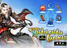 Thần Châu Lục Khí khuynh đảo Tam Giới trong Big Update mới của Tru Tiên Mobile