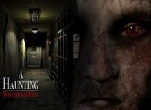 A Haunting: Witching Hour - Thêm một tựa game kinh dị khiến bạn đóng bỉm khi chơi