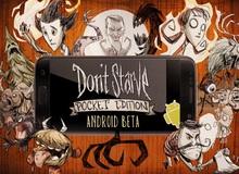 Don't Starve - Game sinh tồn đỉnh cao đã ra mắt trên Android